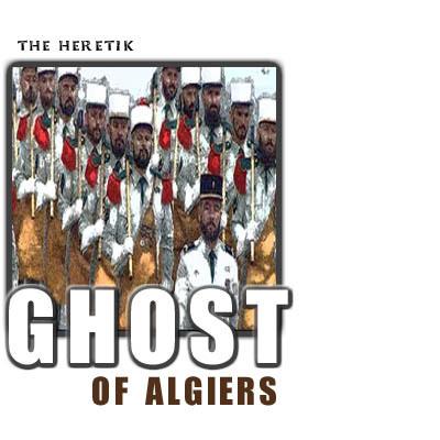 Ghost_of_algiers_the_heretik