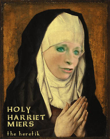 Holy_harriet_miers_the_heretik