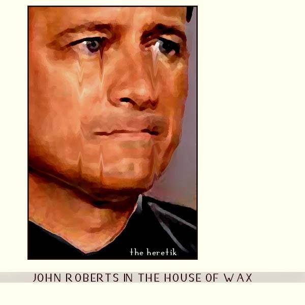 John_roberts_the_heretik_072905