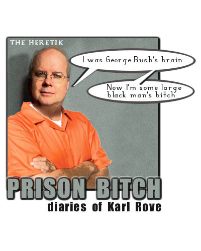 Karl_rove_prison_bitch_diaries_the_heret