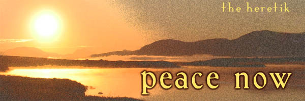 Peace_now_the_heretik